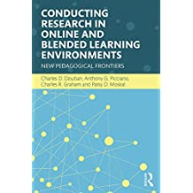 Conducting Research in Online and Blended Learning Environments: New Pedagogical Frontiers (English Edition)