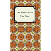 Lady Windermere's Fan [with Biographical Introduction] (English Edition)