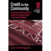 Credit to the Community: Community Reinvestment and Fair Lending Policy in the United States (Cities and Contemporary Society) (English Edition)