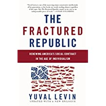 The Fractured Republic: Renewing America's Social Contract in the Age of Individualism (English Edition)