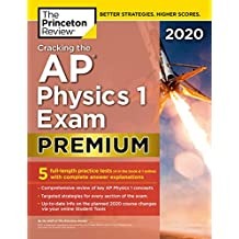 Cracking the AP Physics 1 Exam 2020, Premium Edition: 5 Practice Tests + Complete Content Review (College Test Preparation) (English Edition)