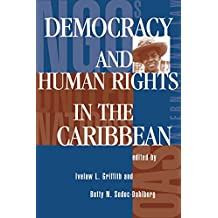Democracy And Human Rights In The Caribbean (English Edition)