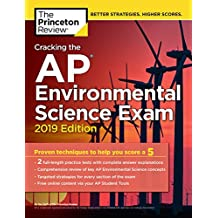 Cracking the AP Environmental Science Exam, 2019 Edition: Practice Tests & Proven Techniques to Help You Score a 5 (College Test Preparation) (English Edition)