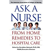 Ask a Nurse: From Home Remedies to Hospital Care (English Edition)