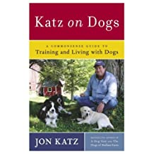 Katz on Dogs: A Commonsense Guide to Training and Living with Dogs (English Edition)