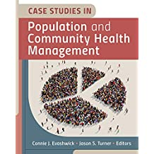 Case Studies in Population and Community Health Management (AUPHA/HAP Book) (English Edition)