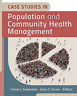 """Case Studies in Population and Community Health Management (AUPHA/HAP Book) (English Edition)"",作者:[Connie J. Evashwick, Jason S. Turner]"
