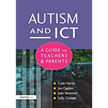 Autism and ICT: A Guide for Teachers and Parents (English Edition)