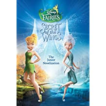Disney Fairies: Tinker Bell:  The Secret of the Wings: The Junior Novelization (Disney Junior Novel (ebook)) (English Edition)