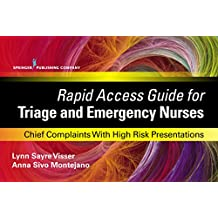 Rapid Access Guide for Triage and Emergency Nurses: Chief Complaints with High Risk Presentations (English Edition)