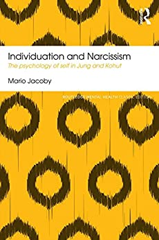 """""""Individuation and Narcissism: The psychology of self in Jung and Kohut (Routledge Mental Health Classic Editions) (English Edition)"""",作者:[Jacoby, Mario]"""