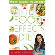 The Food Effect Diet: Eat More, Weigh Less, Look and Feel Better (English Edition)
