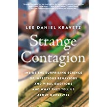 Strange Contagion: Inside the Surprising Science of Infectious Behaviors and Viral Emotions and What They Tell Us About Ourselves (English Edition)