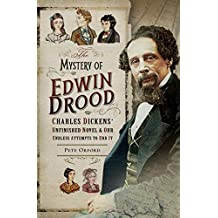The Mystery of Edwin Drood: Charles Dickens' Unfinished Novel & Our Endless Attempts to End It (English Edition)