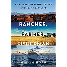 Rancher, Farmer, Fisherman: Conservation Heroes of the American Heartland (English Edition)