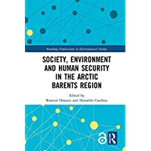 Society, Environment and Human Security in the Arctic Barents Region (Open Access) (Routledge Explorations in Environmental Studies) (English Edition)