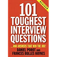 101 Toughest Interview Questions: And Answers That Win the Job!
