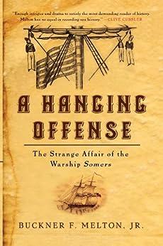 """A Hanging Offense: The Strange Affair of the Warship Somers (English Edition)"",作者:[Melton, Buckner]"