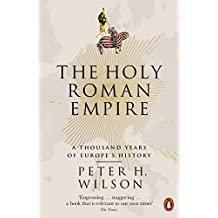 The Holy Roman Empire: A Thousand Years of Europe's History (English Edition)