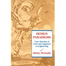 Design Paradigms: Case Histories of Error and Judgment in Engineering (English Edition)