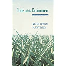 Trade and the Environment: Theory and Evidence (Princeton Series in International Economics) (English Edition)