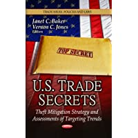 U.S. Trade Secrets: Theft Mitigation Strategy & Assessments of Targeting Trends