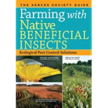 Farming with Native Beneficial Insects: Ecological Pest Control Solutions (English Edition)