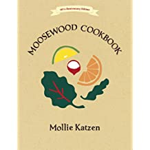 The Moosewood Cookbook: 40th Anniversary Edition (English Edition)