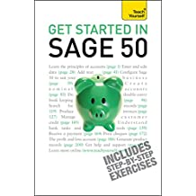 Get Started in Sage 50: Teach Yourself: An essential guide to the UK's leading accountancy software (English Edition)