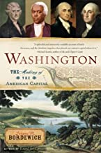 Washington: How Slaves, Idealists, and Scoundrels Created the Nation's Capital (English Edition)