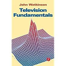 Television Fundamentals (English Edition)