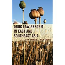 Drug Law Reform in East and Southeast Asia (English Edition)