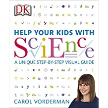 Help Your Kids with Science: A Unique Step-by-Step Visual Guide (English Edition)