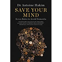 Save Your Mind: Seven Rules to Avoid Dementia (English Edition)