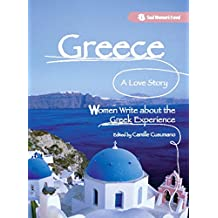 Greece, A Love Story: Women Write about the Greek Experience (English Edition)