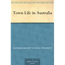 Town Life in Australia (English Edition)
