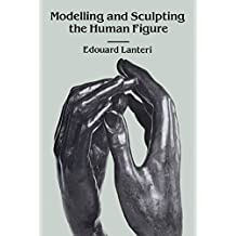 Modelling and Sculpting the Human Figure (Dover Art Instruction) (English Edition)