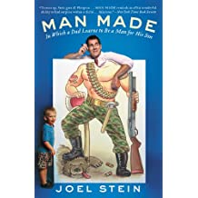 Man Made: In Which a Dad Learns to Be a Man for His Son (English Edition)