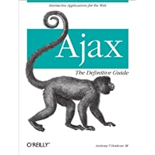Ajax: The Definitive Guide: Interactive Applications for the Web (English Edition)