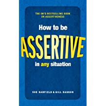 How to be Assertive In Any Situation (English Edition)
