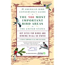 The American Bird Conservancy Guide to the 500 Most Important Bird Areas in the: Key Sites for Birds and Birding in All 50 States (English Edition)