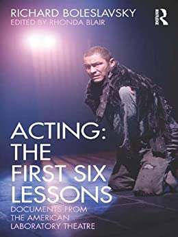 """""""Acting: The First Six Lessons: Documents from the American Laboratory Theatre (English Edition)"""",作者:[Boleslavsky, Richard]"""
