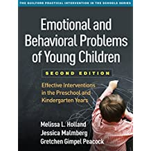 Emotional and Behavioral Problems of Young Children, Second Edition: Effective Interventions in the Preschool and Kindergarten Years (The Guilford Practical ... in the Schools Series) (English Edition)
