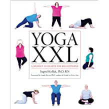 Yoga XXL: A Journey to Health for Bigger People (English Edition)