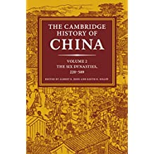 The Cambridge History of China: Volume 2, The Six Dynasties, 220–589 (English Edition)