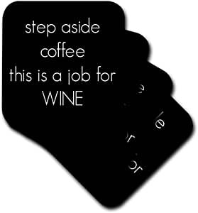 3dRose step Aside Coffee This Is A Job for Wine - Ceramic Tile Coasters, Set of 4 (cst_220144_3)