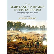 The Maryland Campaign of September 1862: Ezra A. Carman's Definitive Study of the Union and Confederate Armies at Antietam (English Edition)