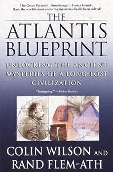 """The Atlantis Blueprint: Unlocking the Ancient Mysteries of a Long-Lost Civilization (English Edition)"",作者:[Wilson, Colin]"