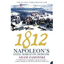 1812: Napoleon's Fatal March on Moscow: Napoleon's Fatal March on Moscow (English Edition)