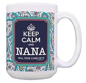 送给Nana Keep Calm Will Take Care of It 的生日礼物咖啡杯茶杯 15oz Paisley A-P-S-15M-0617-01
